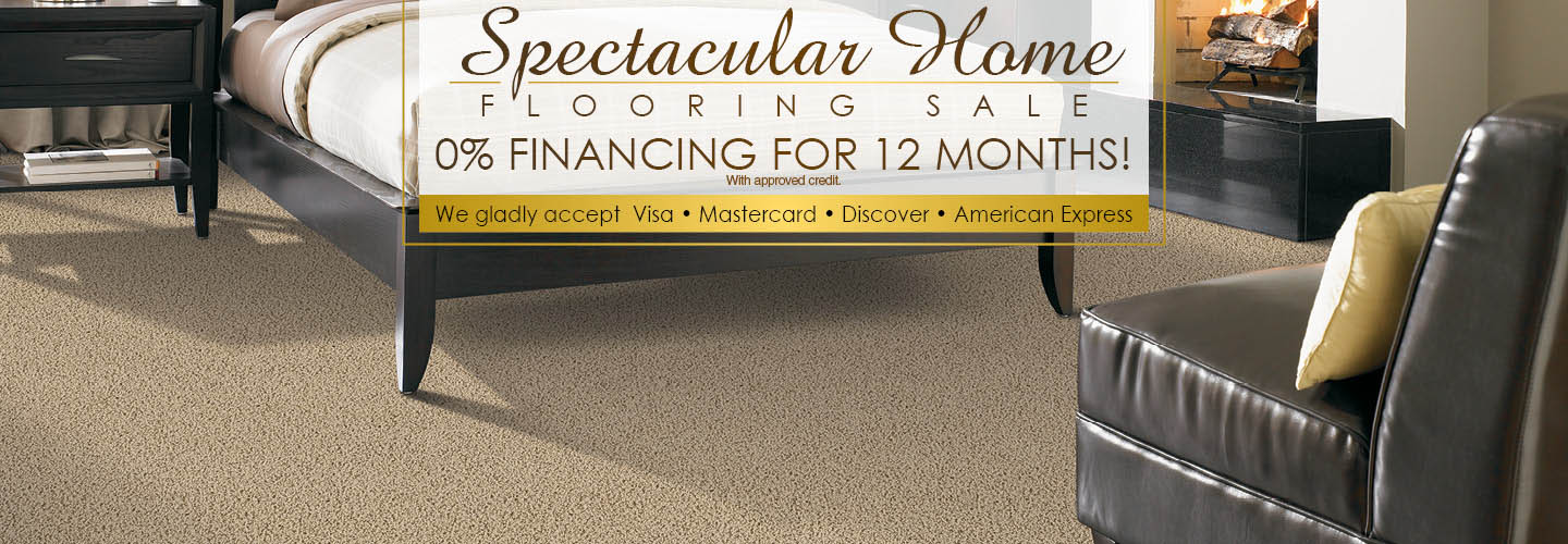 0% Financing for 12 Months (w.a.c.) during the Spectacular Home Flooring Sale!