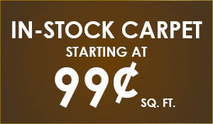 In-Stock Carpet Starting at 99¢ sq.ft. during the Spectacular Home Flooring Sale!